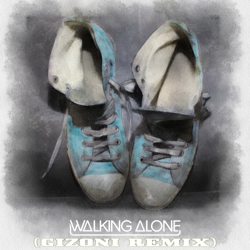 Dirty South & Those Usual Suspects featuring Erik Hecht - Walking Alone (Gizoni Remix)