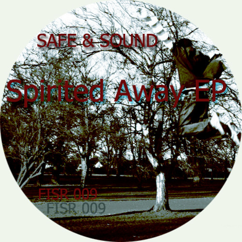Safe & Sound - Spirited Away EP [Future In Sound Records 009]