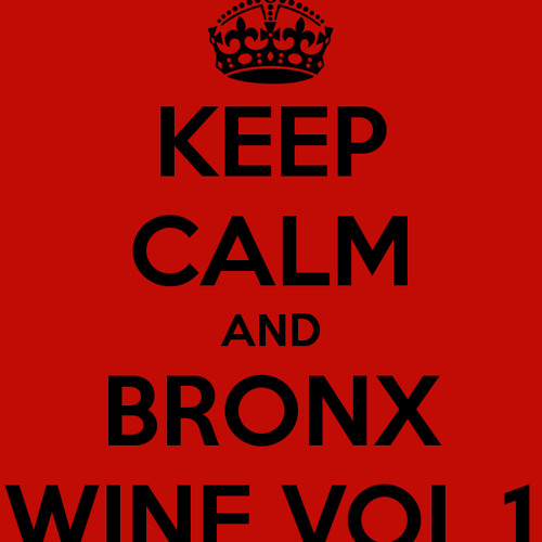 DJ TINY KEEP CALM AND BRONX WINE VOL.1