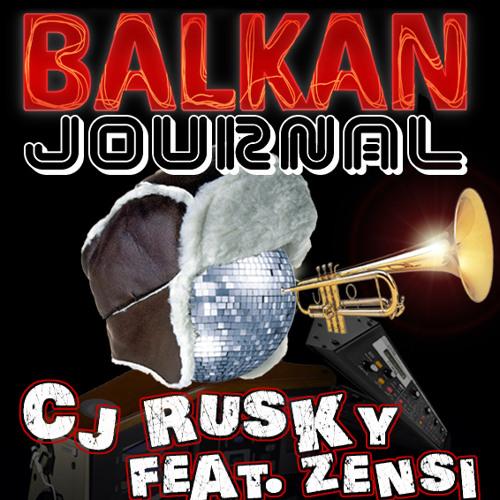 cj Rusky - Balkan Journal (feat Zensi)