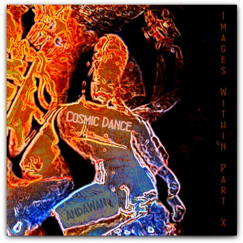 The Cosmic Dance - Images Within Part X
