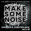 Chuckie ft. Junxter Jack – Make Some Noise (RDC Bootleg)