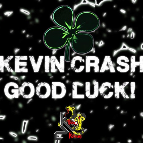 Kevin Crash - GoodLuck (Original Mix) {OUT SOON!!}