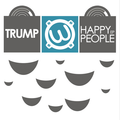 TRUMP - Happy People EP