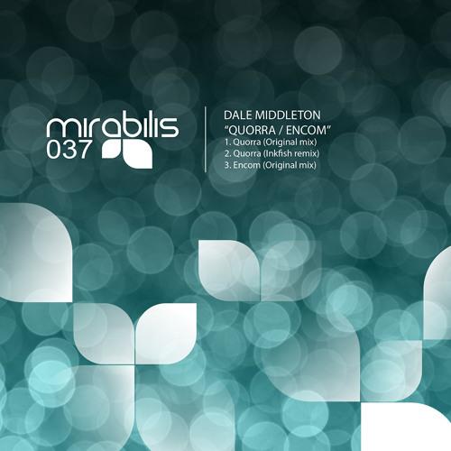 MIRABILIS 037: Dale Middleton 'Quorra' (Inkfish remix)