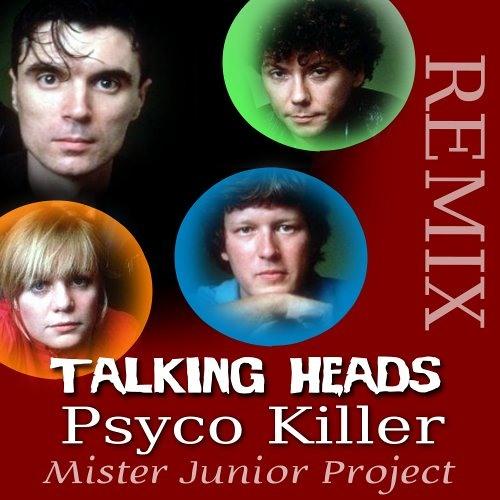 Talking Heads - Psyco Killer ( Mister Junior Project Remix )