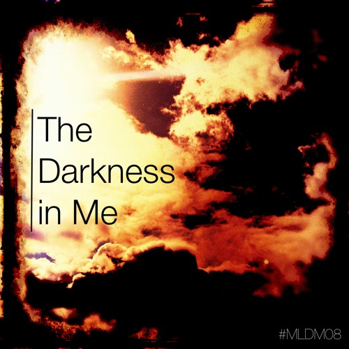 My Little Dirty Mix #08 - The Darkness in Me