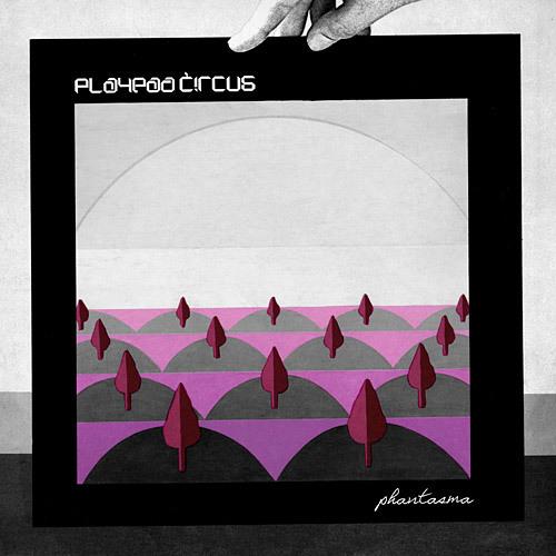 Playpad Circus - Phantasma EP (eqx-045)