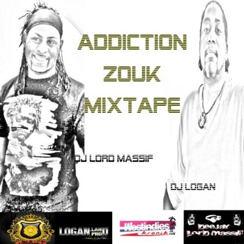 ADDICTION ZOUK MIXTAPE DJ LORD MASSIF feat DJ LOGAN