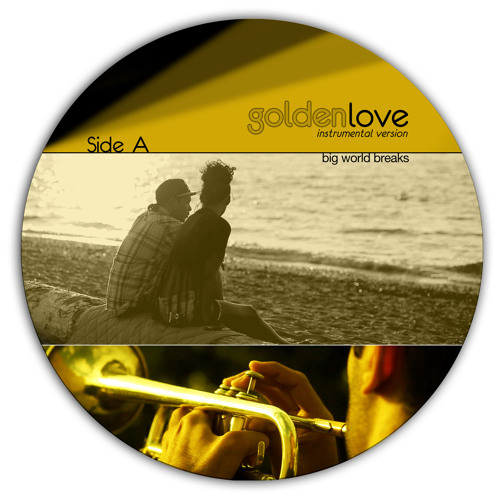 """Golden Love (Instrumental)"" - Big World Breaks"