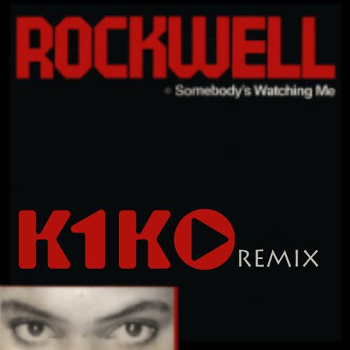 Rockwell - Somebody's watching me (K1KO Remix)  [FREE DOWNLOAD]