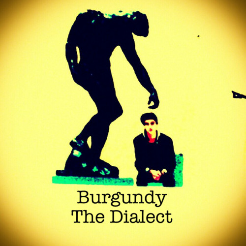 """Burgundy~""""The Dialect"""" (Remix)"""