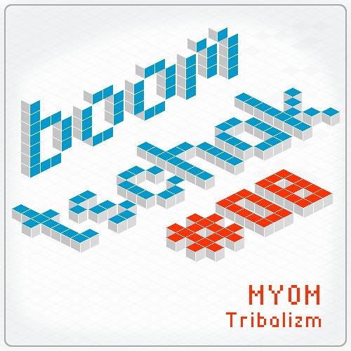 Myom - Tribalizm [Boom Tschak Podcast #08]