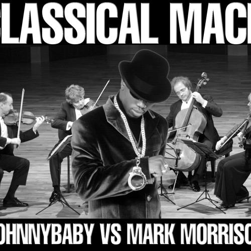 Johnnybaby Vs Mark Morrison - Classical Mack