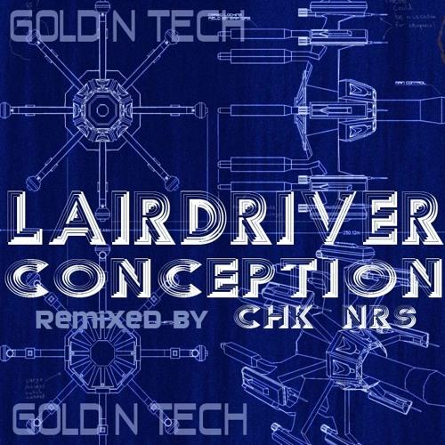 Lairdriver - Conception - Original Mix
