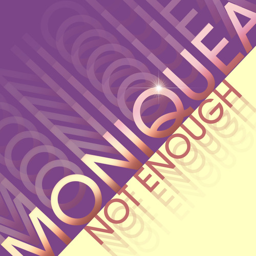 Moniquea - Not Enough (Prod. by XL Middleton)