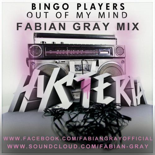 Bingo Players - Out of my mind (Fabian Gray Bootleg) #COMMENT FOR DOWNLOAD#