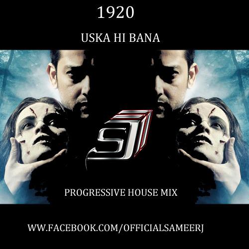 1920 Uska Hi Banana [Sameer J Remix]