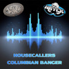 Housecallers - Columbian Banger