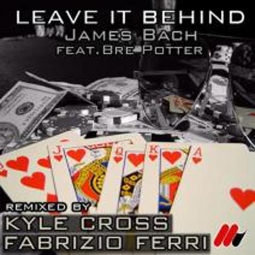 James Bach Feat. Bre Potter - Leave It Behind (Fabrizio Ferri Remix) [Ventuno Recordings]