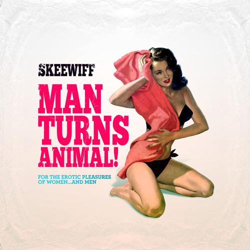 Skeewiff - Man Turns Animal