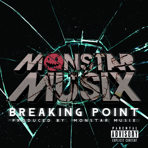Breaking Point Produced by Monstar Musix