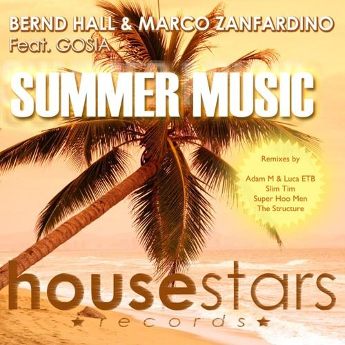Bernd Hall & Marco Zanfardino feat. Gosia - Summer Music (The Remixes) [Housestars] OUT NOW!