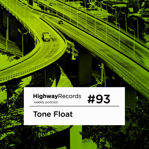 Highway Podcast #93 — Tone Float