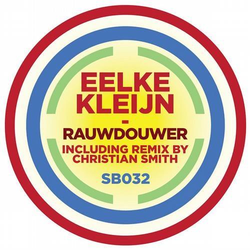 Eelke Kleijn - Rauwdouwer (Christian Smith Remix) [Sudbeat Music]