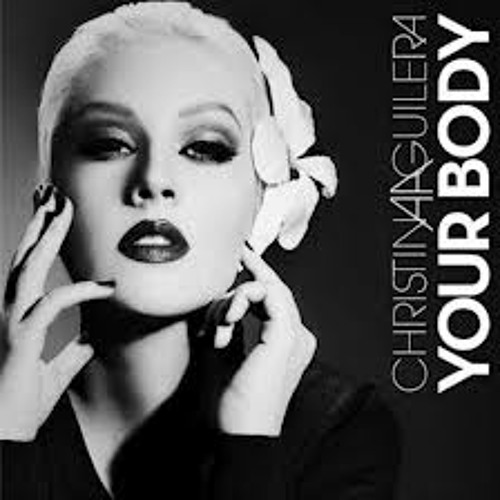 Christina Aguliera - Your Body (Korby Remix) DME  EXCLUSIVE