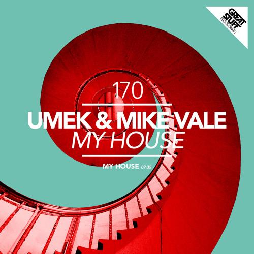 UMEK & Mike Vale - My House [Great Stuff]