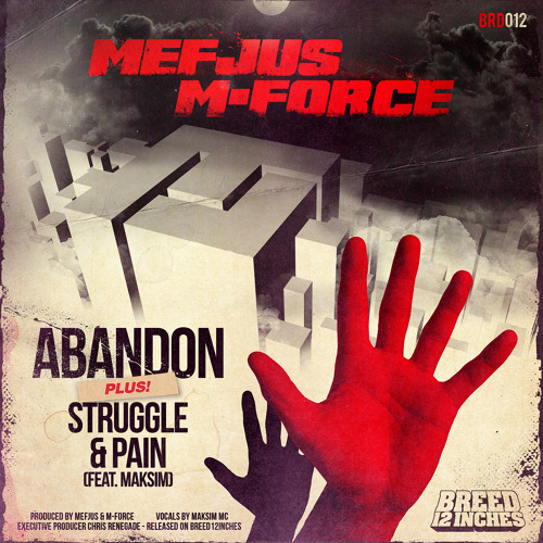 Mefjus & M-Force - Struggle & Pain ft. Maksim (Breed 12 Inches)