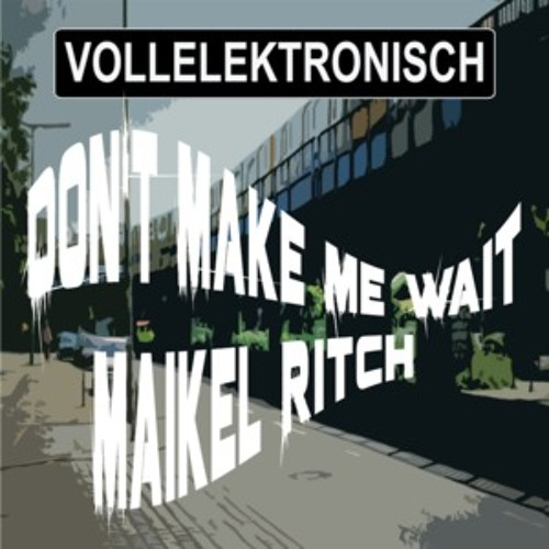 Maikel Ritch-Come Again (Don't Make Me Wait EP.) snippet