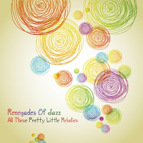 "Renegades Of Jazz ""All These Pretty Little Melodies"""