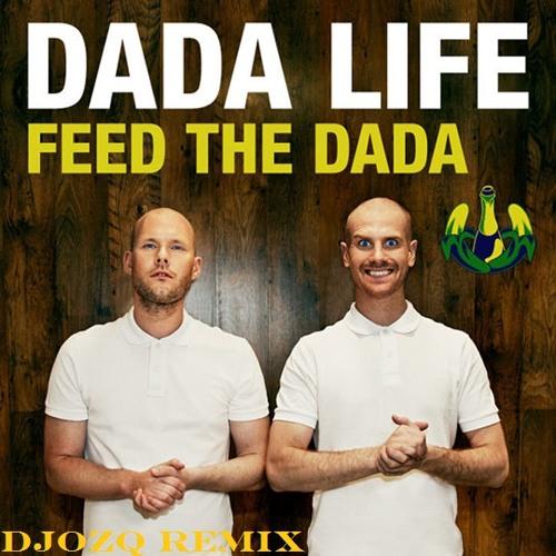 Dada life - feed the dada (SjökkisFinRemix)