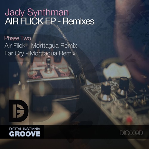 Jady Synthman - Air Flick (Morttagua Remix) [DIMG] Out @ Beatport