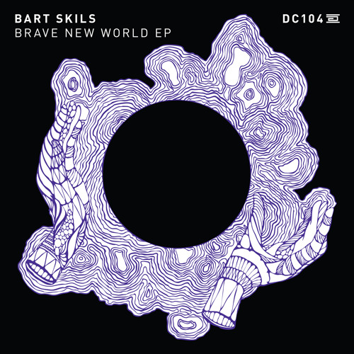 01 - DC104 - Bart Skils - Brave New World - Drumcode