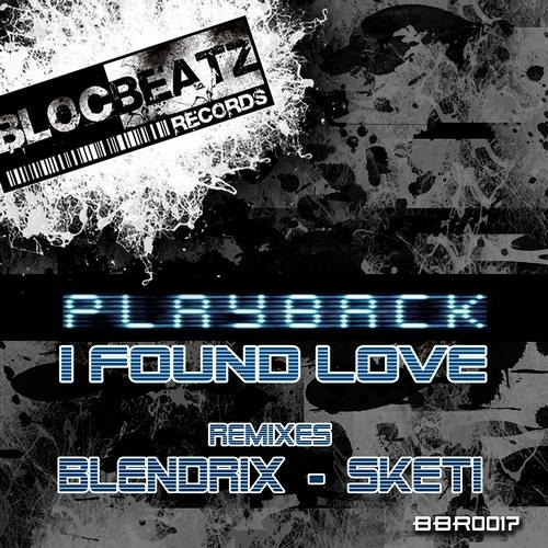 [OUT NOW] Playback! - I Found Love (Sketi Rmx) [ON BEATPORT NOW!!]