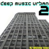 Deep Music Urban (Set2) - by Dilsinho Lima