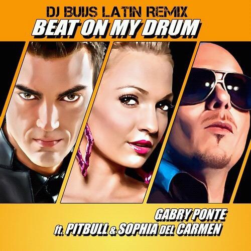 Gabry Ponte ft. Pitbull & Sophia Del Carmen-Beat On My Drum(Fernando Buijs Latin Remix)