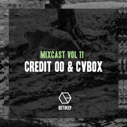 Get Deep Mixcast Vol 11 - Credit 00 & CV Box