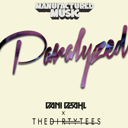 Dani Deahl & The Dirty Tees - Paralyzed