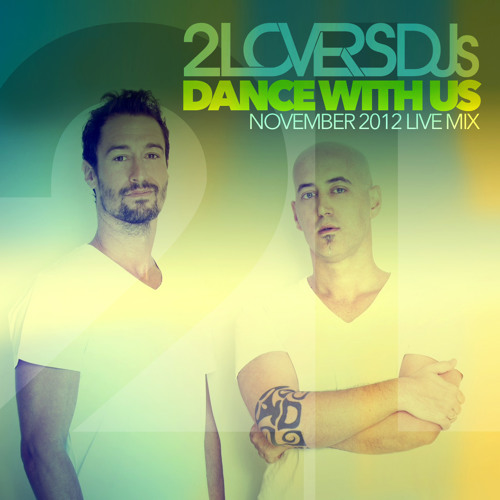"""DANCE WITH US"" 2LOVERS DJS live session 2012"