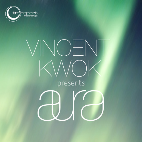 Vincent Kwok - Aura (Transport Recordings)