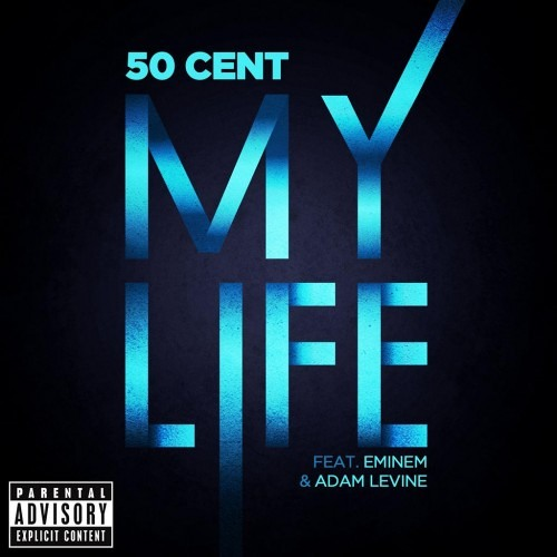 50 Cent - My Life ft. Eminem & Adam Levine (OUT NOW)