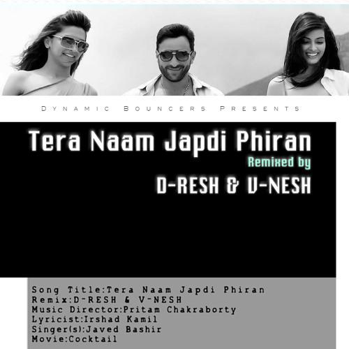 Tera Naam Japdi Phiran Club Remix - ( D-RESH & V-NESH ) 2012