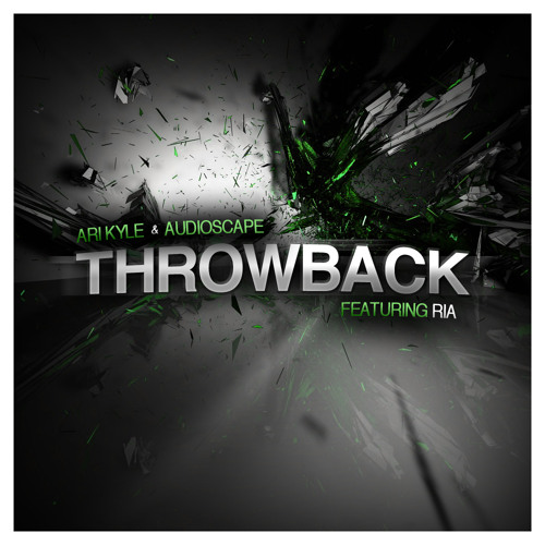 Ari Kyle & Audioscape Feat Ria - Throwback (DJ Mog Remix)
