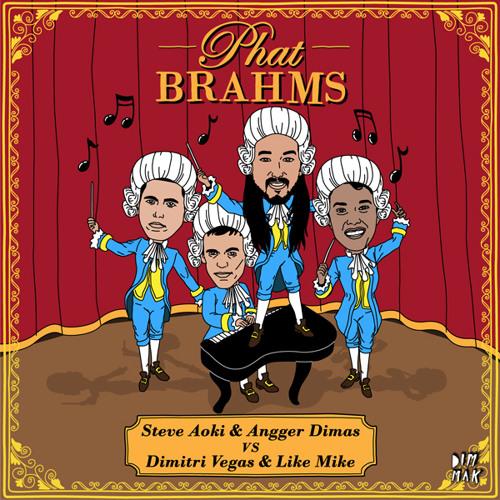 Steve Aoki & Angger Dimas vs. Dimitri Vegas & Like Mike - Phat Brahms