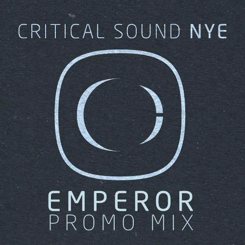 Emperor - Critical NYE Promo Mix