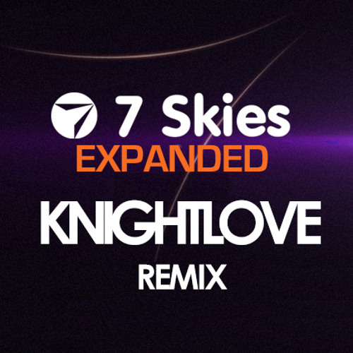 7 Skies - Expanded (KNIGHTLOVE Remix)